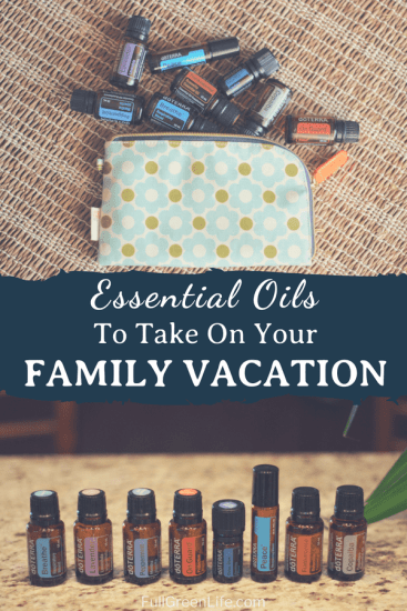photo of a selection of doterra essential oils in a travel pouch with text overlay Essential Oils To Take On Your Family Vacation