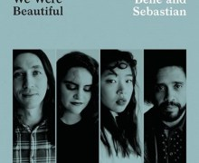 Belle and Sebastian Release New Single 'We Were Beautiful' + 2017 Tour Dates