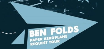 Ben Folds 2017 & 2018 Tour Dates/New Australia/No Five/Paper Aeroplane – Request Tour