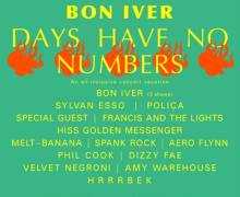 Bon Iver 'Days Have No Numbers' CANCELLED Music Vacation Festival @ Hard Rock, Mexico