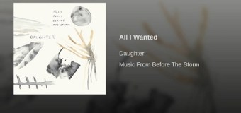 """Daughter """"All I Wanted"""" from Life is Strange: Before the Storm – Writing / Recording, Stream"""