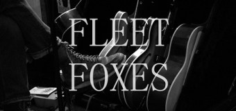 """Fleet Foxes 2017 European/UK Tour w/ Nick Hakim and Ultimate Painting +  """"If You Need To, Keep Time on Me"""""""