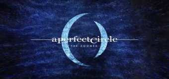 """A Perfect Circle """"The Doomed"""" – New Song Premiere"""