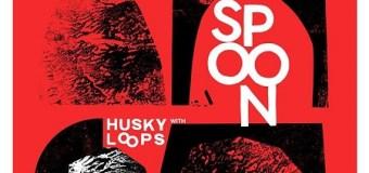 Spoon 2017 European/UK Tour w/ Husky Loops