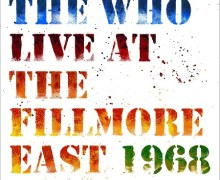 The Who 'Live at The Fillmore East 1968 + Pete Townshend 'Who Came First' Reissues Coming