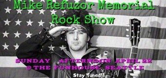 Mike Refuzor Memorial Rock Show Announced @ Funhouse Seattle – April 22, 2018