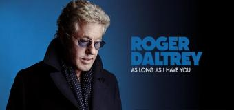 Roger Daltrey: New Album in 2018 'As Long As I Have You' + Song