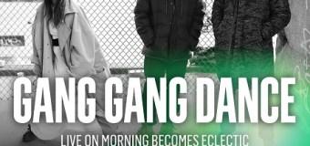 Gang Gang Dance on KCRW 'Morning Becomes Eclectic' 2018