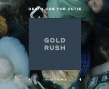 "Death Cab for Cutie ""Gold Rush"" Trooko Remix Premiere"