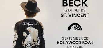 Beck 2018 Hollywood Bowl Concert+St. Vincent to Perform Live DJ Set=Opening Act