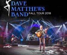 Dave Matthews Band 2018 Tour Announced – New York, Charlottesville, Albany, Boston, Montreal, Philadelphia and Washington, DC