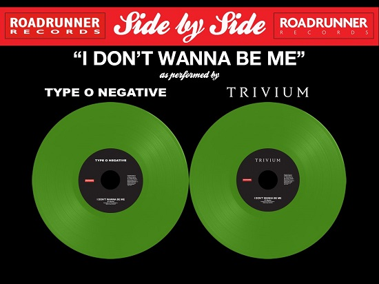 "Type O Negative/Trivium ""I Don't Wanna Be Me"" Split Vinyl Announced - Record Store Day 2018"