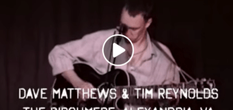 Dave Matthews/Tim Reynolds Live Trax The Birchmere+Marvin Sands Performing Arts Center