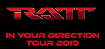 RATT 2019 Tour Dates – Stephen Pearcy – Juan Croucier – Pete Holmes – In Your Direction