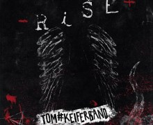 "Sean Kelly, ""The New Tom Keifer Album RISE Is Just Phenomenal"""