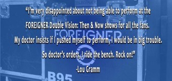 Foreigner: Lou Gramm Hospitalized, Unable to Peform on Double Vision: Then & Now Tour