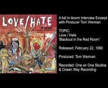 Producer Tom Werman Talks About Love / Hate's 'Blackout in the Red Room' – full in bloom Interview Excerpt