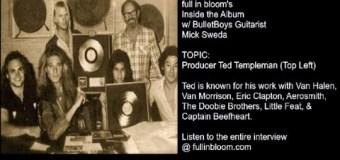 Bulletboys Guitarist Talks Van Halen Producer Ted Templeman – Mick Sweda Interview Excerpt