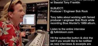 Blue Murder Bassist Talks About Working w/ Producer Bob Rock on 1989 Album – Tony Franklin Interview Excerpt