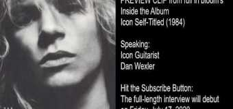 Icon Guitarist Dan Wexler Talks 1984 Self-Titled Album, Mike Varney – PREVIEW Interview Clip