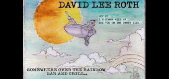 "David Lee Roth Drops New Song ""Somewhere Over the Rainbow Bar and Grill"" – 2020"