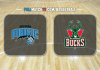 Orlando Magic vs Milwaukee Bucks