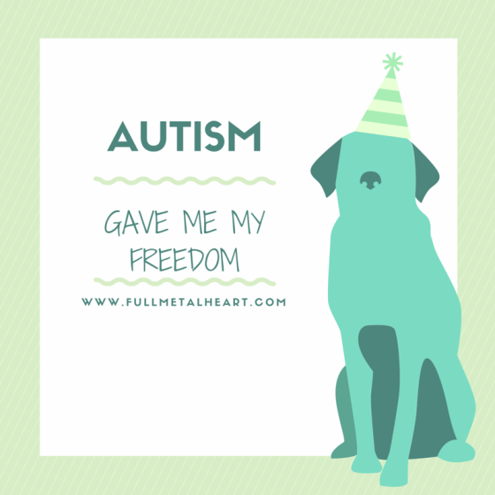 "Image is of green text on a white background and reads ""Autism gave me my freedom."" On the right side is a green dog in a party hat. Autistic party dog, I guess?"