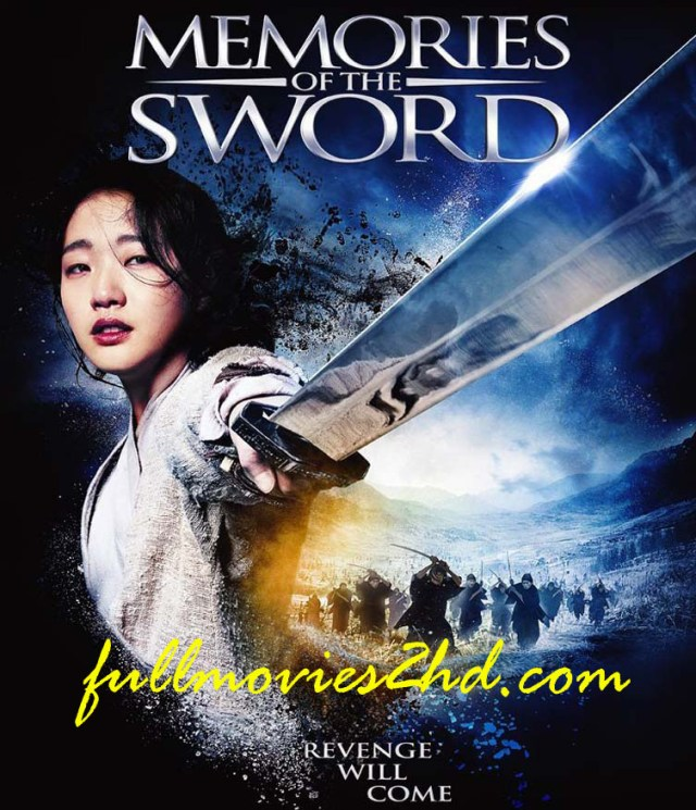 Memories of The Sword (Hyeomnyeo: Kar-ui gi-eok) 2015 Movie Free Download