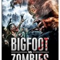 Bigfoot Vs. Zombies 2016 Movie Watch Online