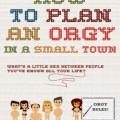 How to Plan an Orgy in a Small Town 2015 Movie Watch Online