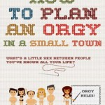 How to Plan an Orgy in a Small Town 2015 Movie Watch Online Free
