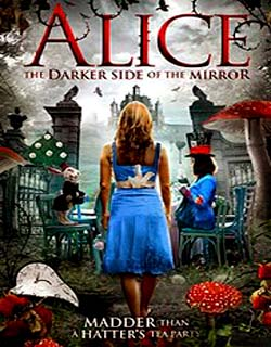 Alice: The Darker Side of The Mirror 2016 Movie Watch Online Free