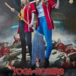 Yoga Hosers 2016 Movie Watch Online Free