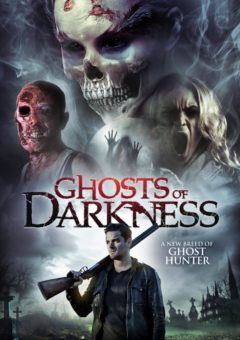 Ghosts of Darkness 2017 Movie Watch Online Free