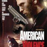 American Violence 2017 Movie Watch Online Free