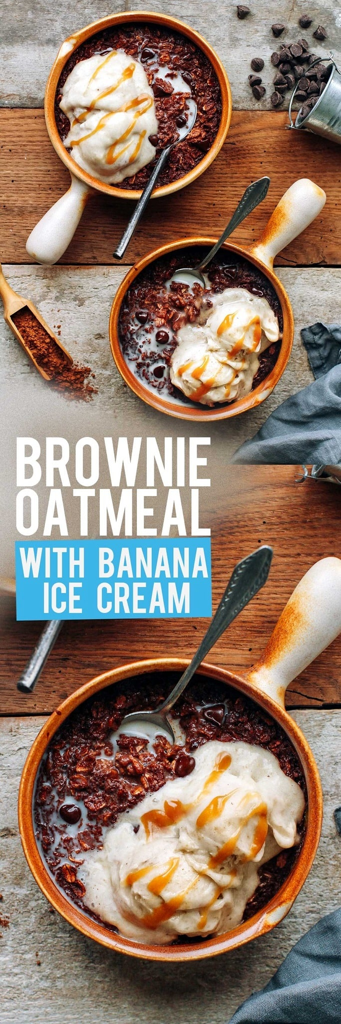 Brownie Oatmeal with Banana Ice cream (Hot & Cold!)