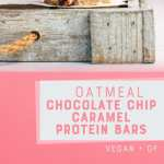 Oatmeal Chocolate Chip Caramel Protein Bars