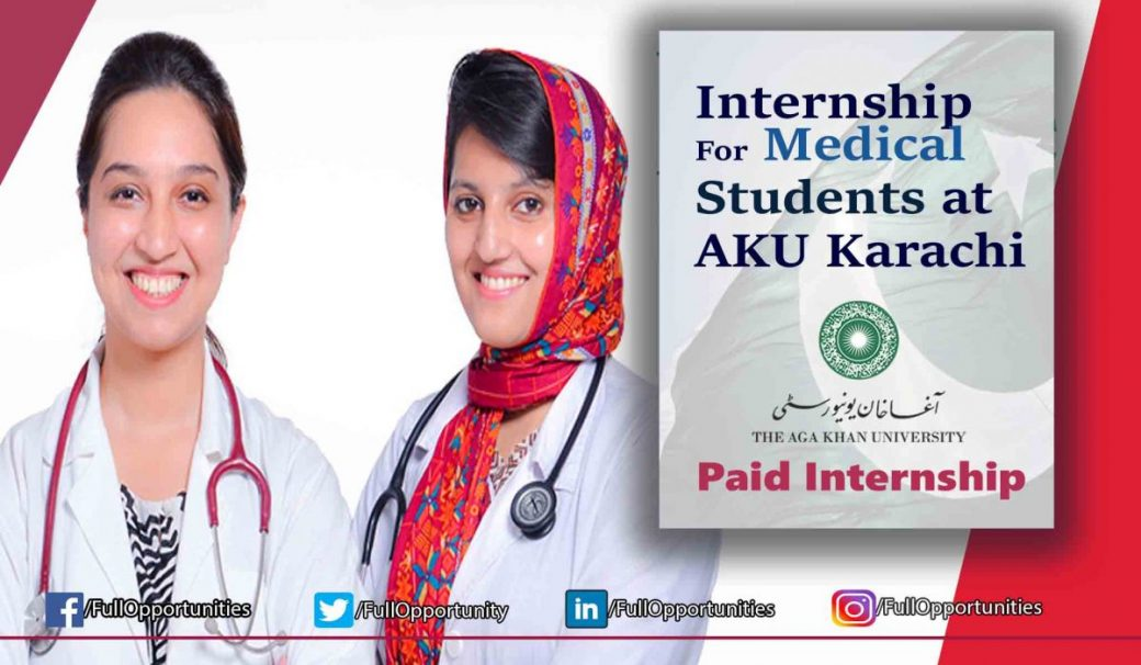 The Aga Khan University Paid Internships 2019 - AKU Programs