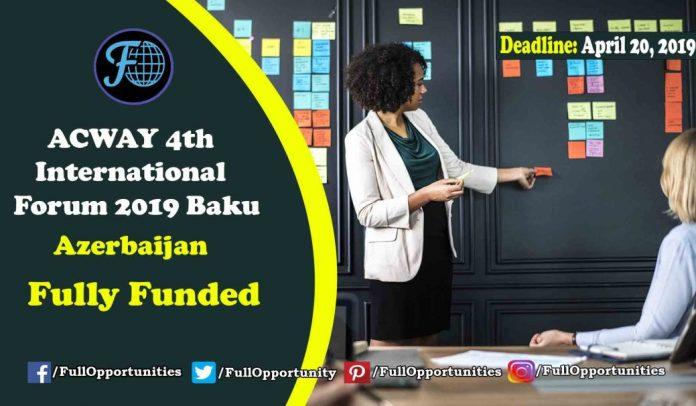 ACWAY 4th International Forum 2019 Baku, Azerbaijan (Fully Funded)