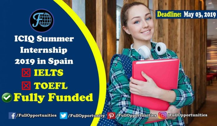 Undergraduate Fully Funded ICIQ Summer Internship Program 2019 in Spain (No IELTS & No TOEFL)