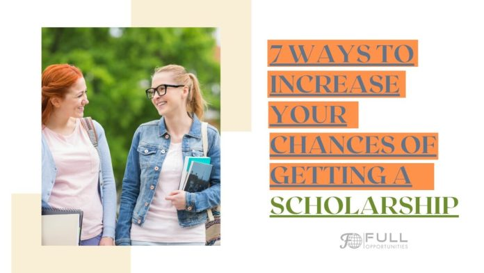 7 Ways to Increase your Chances of Getting a Scholarship