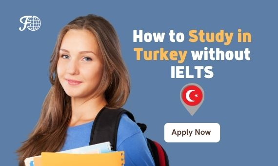 How to Study in Turkey without IELTS in 2021 - Complete Guide