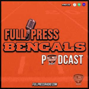 Full Press Bengals Podcast