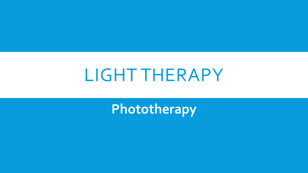 Light Therapy - Phototherapy