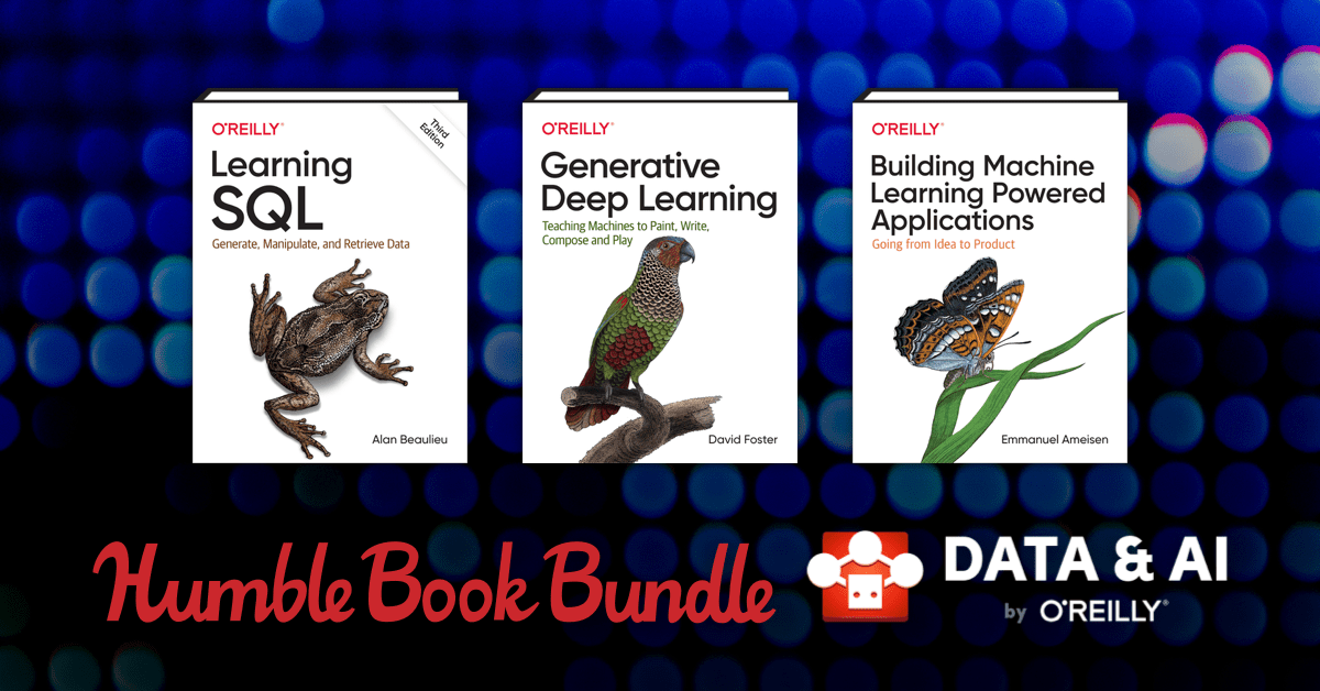 Pay what you want for eBooks like Learning SQL, 3rd Edition, Building Machine Learning Powered Applications, and Generative Deep Learning