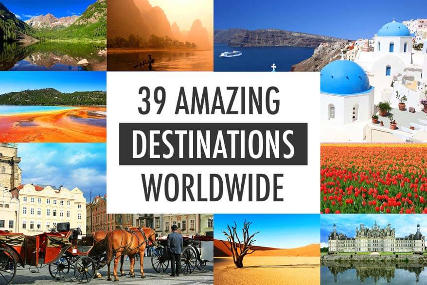 Amazing destinations, most beautiful places in the world