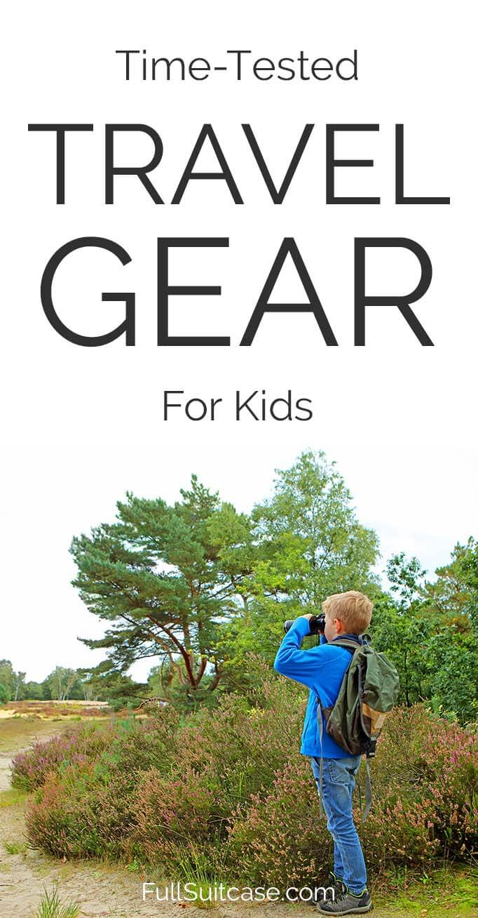 Time-tested travelers' favorite travel products for kids #travelgear #familytravel