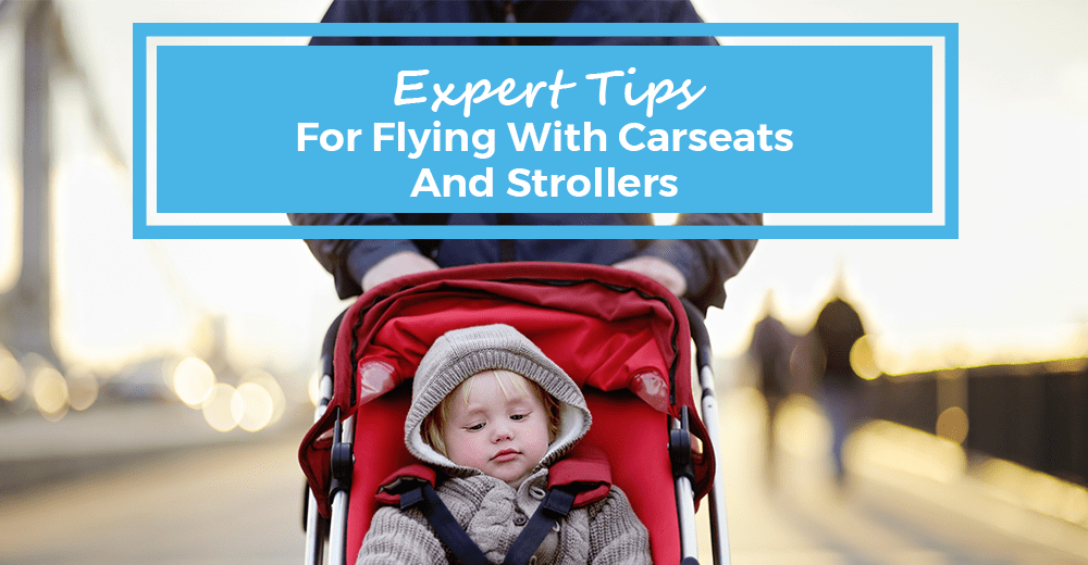 Expert Tips For Flying With Car Seats And Strollers