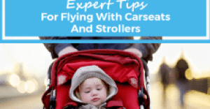 expert tips for flying with carseats and strollers