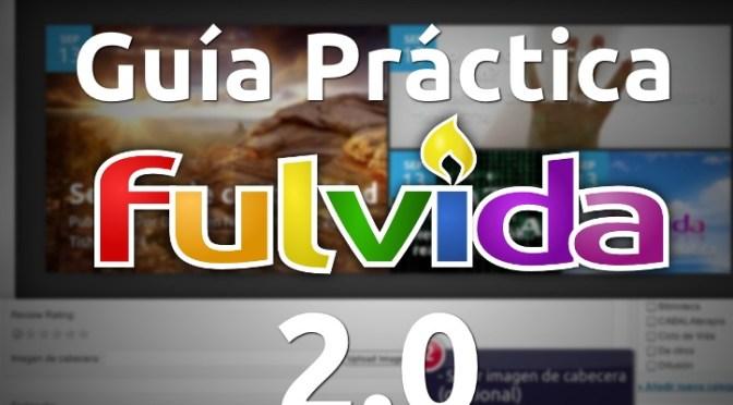 Guía Práctica – Fulvida 2.0